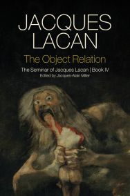 The Object Relation, Seminar IV Lacan