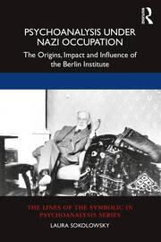 Sokolowsky, Psychoanalysis Under Nazi Occupation